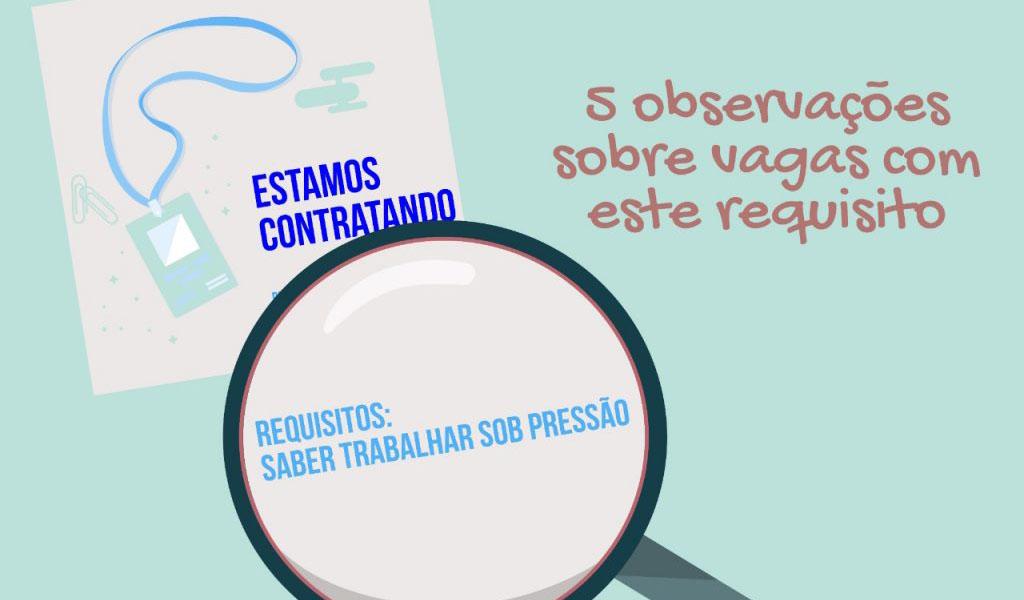 """Imagem de Pela abolição do requisito: """"saber trabalhar sob pressão"""""""